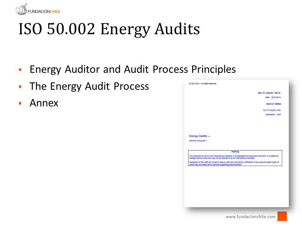 ISO 50.002 Energy Audits Energy Auditor Competency Confidentiality Audit Process Principles Appropriate to the agreed scope Complete Representative Objectivity Transparency Traceable Useful Verifiable