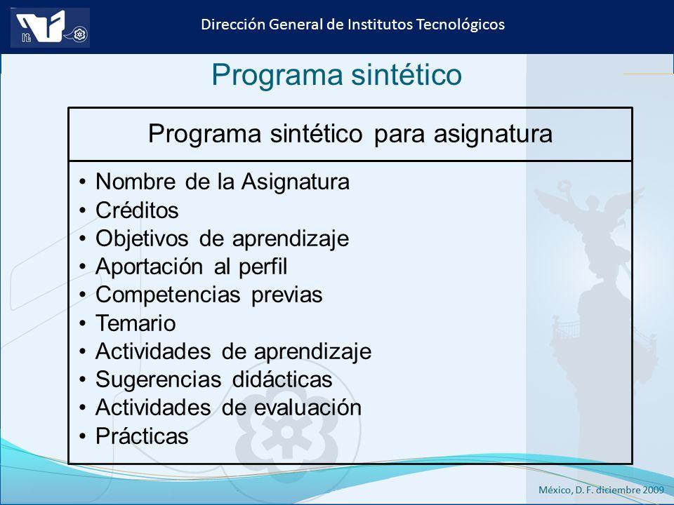 Instituto Tecnológico de Culiacán. Julio 2013 Dirección General de Institutos Tecnológicos Programa sintético Programa sintético para asignatura Nombr
