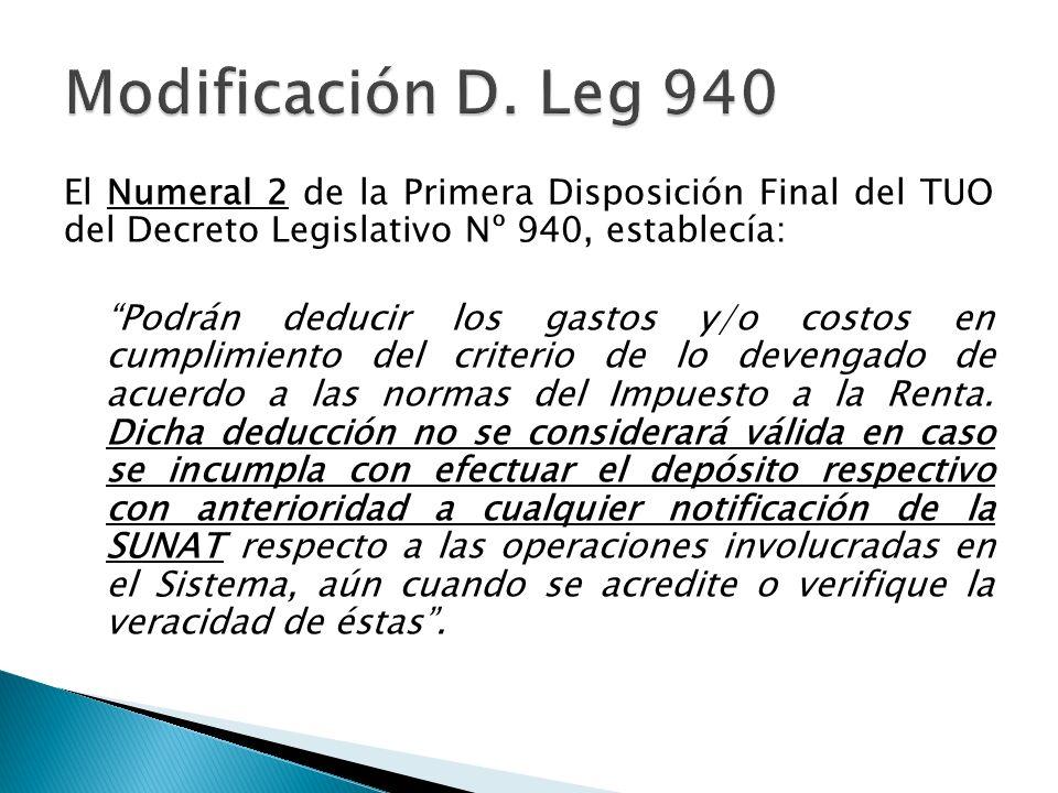 El Numeral 2 de la Primera Disposición Final del TUO del Decreto Legislativo Nº 940, establecía: Podrán deducir los gastos y/o costos en cumplimiento del criterio de lo devengado de acuerdo a las normas del Impuesto a la Renta.