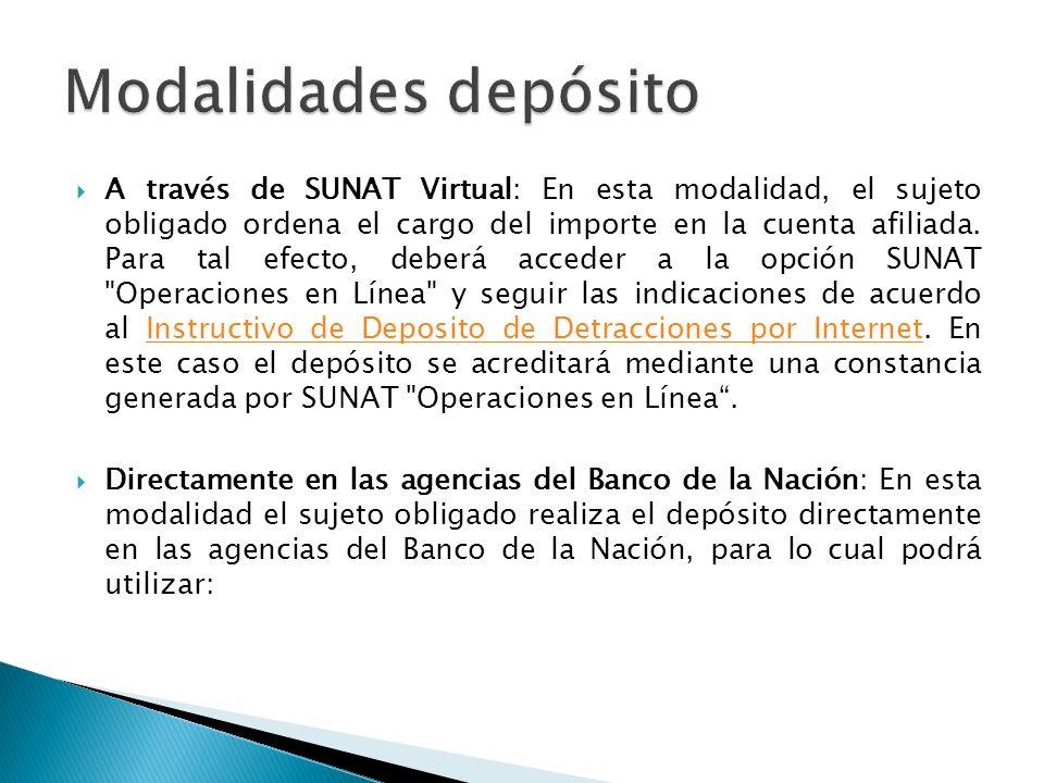 A través de SUNAT Virtual: En esta modalidad, el sujeto obligado ordena el cargo del importe en la cuenta afiliada.