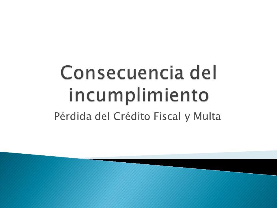 Pérdida del Crédito Fiscal y Multa