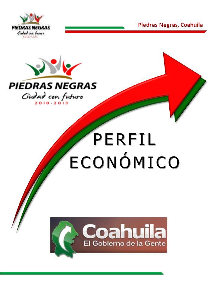 Piedras Negras, Coahuila PERFILECONÓMICO