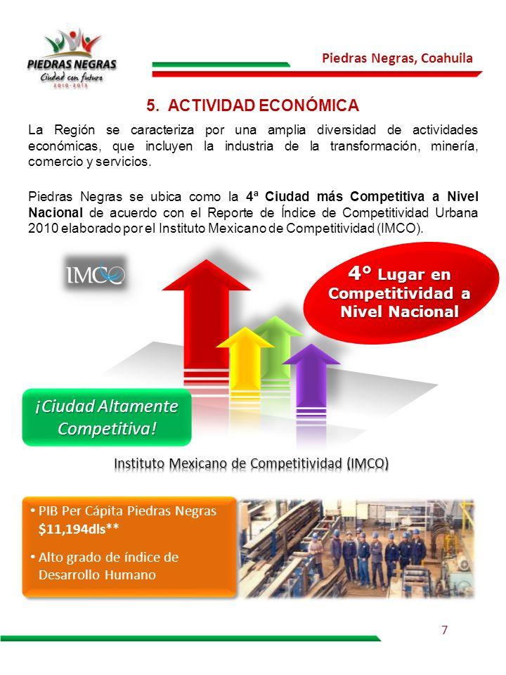 Piedras Negras, Coahuila 5. ACTIVIDAD ECONÓMICA La Región se caracteriza por una amplia diversidad de actividades económicas, que incluyen la industri