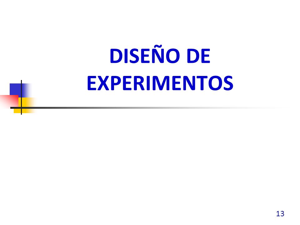 DISEÑO DE EXPERIMENTOS 13