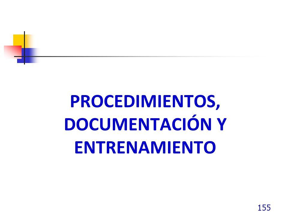 PROCEDIMIENTOS, DOCUMENTACIÓN Y ENTRENAMIENTO 155