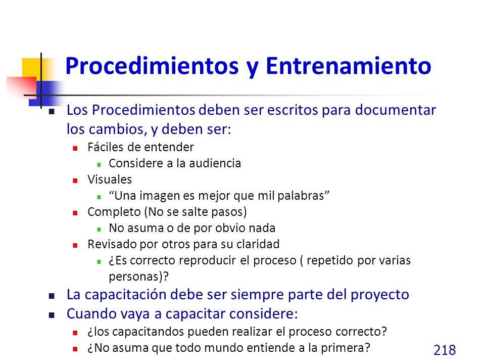 Procedimientos y Entrenamiento Los Procedimientos deben ser escritos para documentar los cambios, y deben ser: Fáciles de entender Considere a la audi