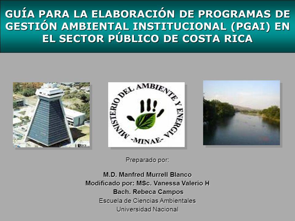 Iniciativa Paz con la naturaleza Prioridad empezar por casa en el tema de la corrección y mejora del desempeño ambiental de las muy diversas actividades públicas que ejecuta.