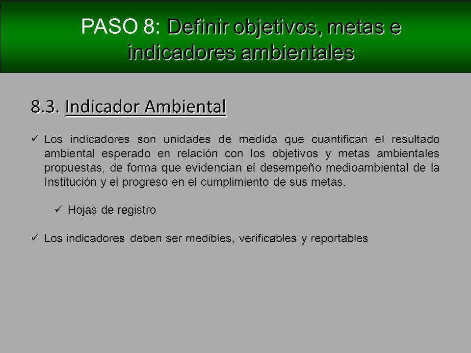 Definir objetivos, metas e indicadores ambientales PASO 8: Definir objetivos, metas e indicadores ambientales