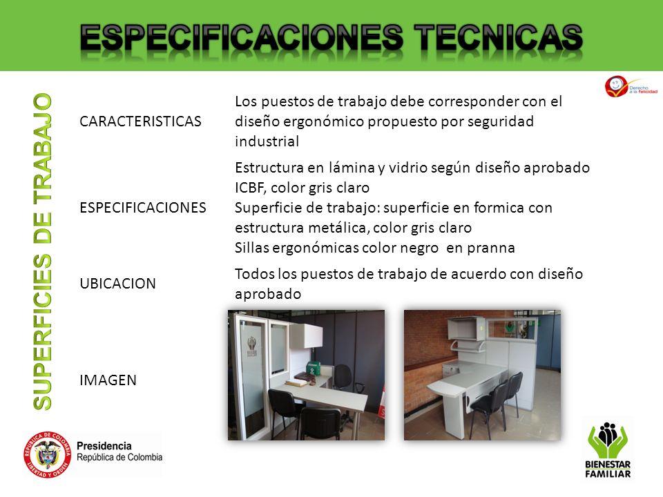 CARACTERISTICAS Los puestos de trabajo debe corresponder con el diseño ergonómico propuesto por seguridad industrial ESPECIFICACIONES Estructura en lá