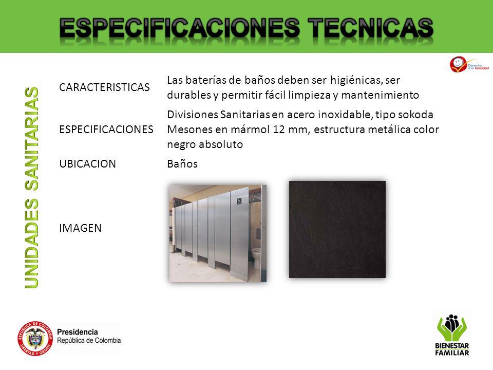 CARACTERISTICAS Las baterías de baños deben ser higiénicas, ser durables y permitir fácil limpieza y mantenimiento ESPECIFICACIONES Divisiones Sanitar