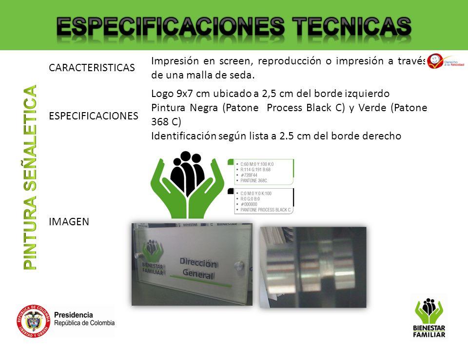 CARACTERISTICAS Impresión en screen, reproducción o impresión a través de una malla de seda. ESPECIFICACIONES Logo 9x7 cm ubicado a 2,5 cm del borde i