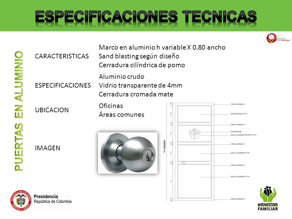 CARACTERISTICAS Marco en aluminio h variable X 0.80 ancho Sand blasting según diseño Cerradura cilíndrica de pomo ESPECIFICACIONES Aluminio crudo Vidr