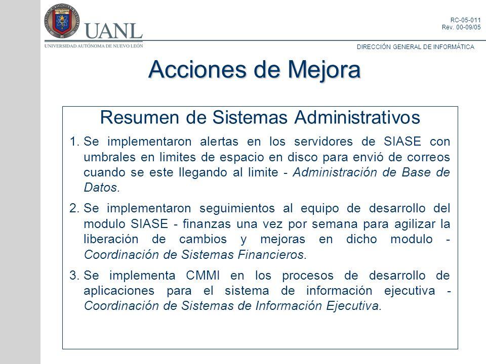 DIRECCIÓN GENERAL DE INFORMÁTICA RC-05-011 Rev. 00-09/05 Resumen de Sistemas Administrativos 1.Se implementaron alertas en los servidores de SIASE con