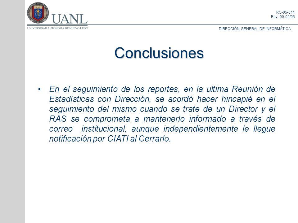 DIRECCIÓN GENERAL DE INFORMÁTICA RC-05-011 Rev. 00-09/05 En el seguimiento de los reportes, en la ultima Reunión de Estadísticas con Dirección, se aco