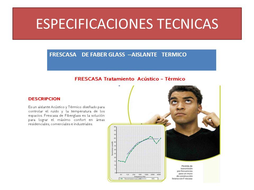 ESPECIFICACIONES TECNICAS FRESCASA DE FABER GLASS --AISLANTE TERMICO