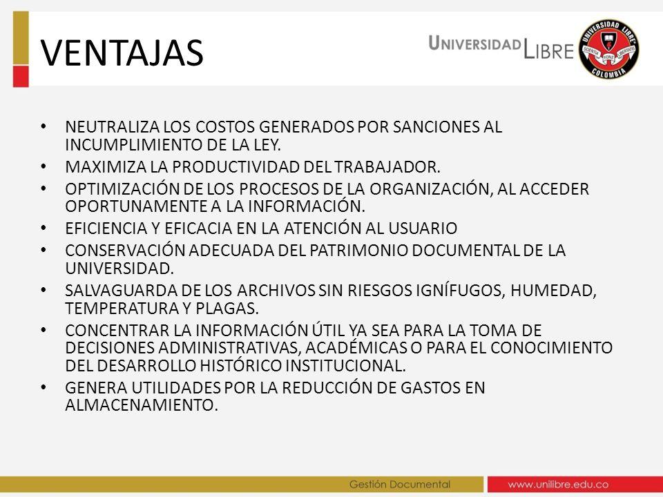 VENTAJAS NEUTRALIZA LOS COSTOS GENERADOS POR SANCIONES AL INCUMPLIMIENTO DE LA LEY. MAXIMIZA LA PRODUCTIVIDAD DEL TRABAJADOR. OPTIMIZACIÓN DE LOS PROC