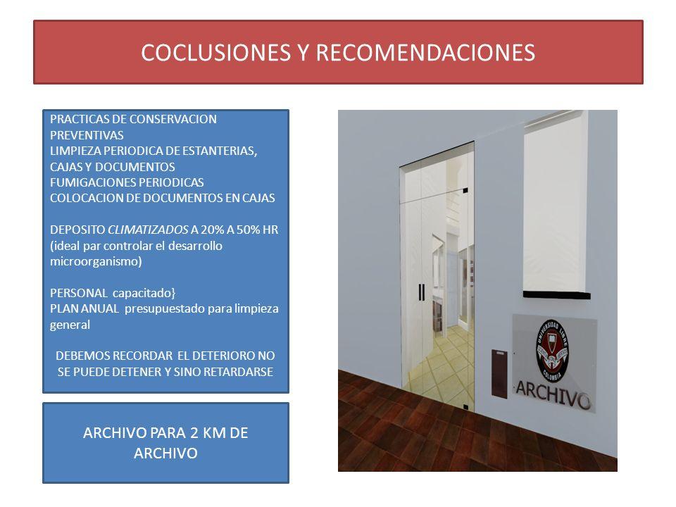 COCLUSIONES Y RECOMENDACIONES PRACTICAS DE CONSERVACION PREVENTIVAS LIMPIEZA PERIODICA DE ESTANTERIAS, CAJAS Y DOCUMENTOS FUMIGACIONES PERIODICAS COLO