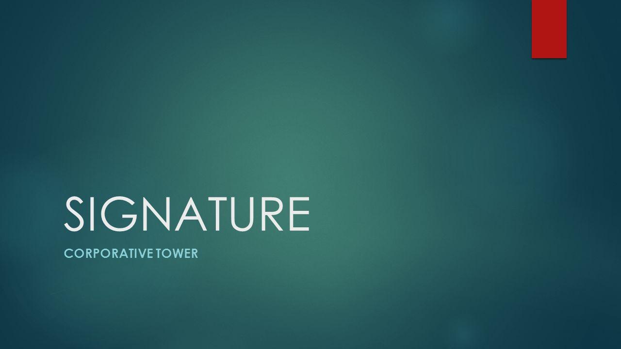 SIGNATURE CORPORATIVE TOWER