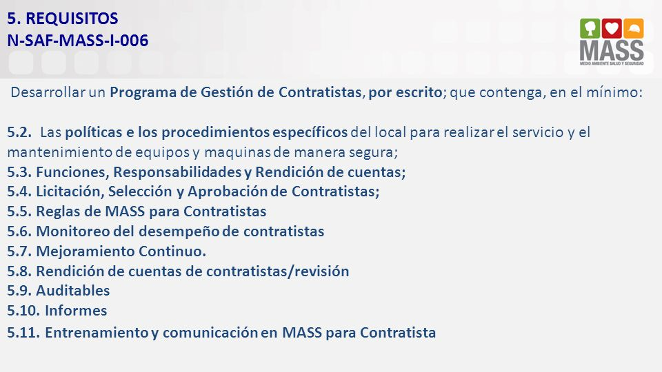 5. REQUISITOS N-SAF-MASS-I-006 Desarrollar un Programa de Gestión de Contratistas, por escrito; que contenga, en el mínimo: 5.2. Las políticas e los p