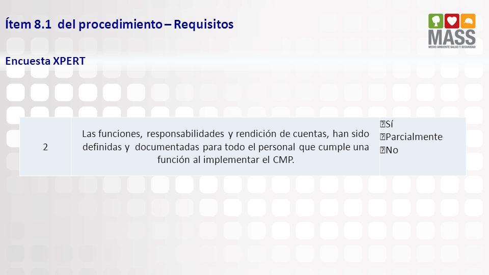 Ítem 8.1 del procedimiento – Requisitos Encuesta XPERT 2 Las funciones, responsabilidades y rendición de cuentas, han sido definidas y documentadas pa