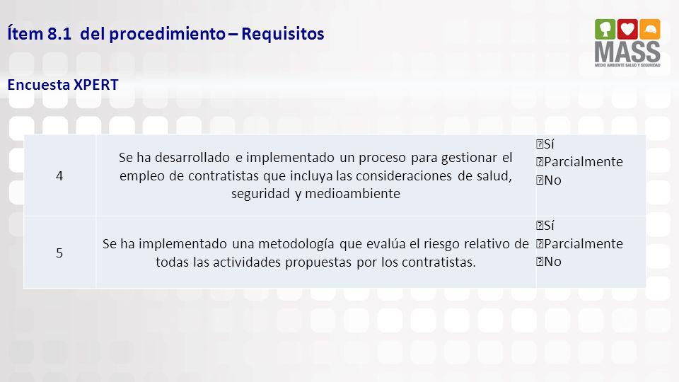 Ítem 8.1 del procedimiento – Requisitos Encuesta XPERT 4 Se ha desarrollado e implementado un proceso para gestionar el empleo de contratistas que inc
