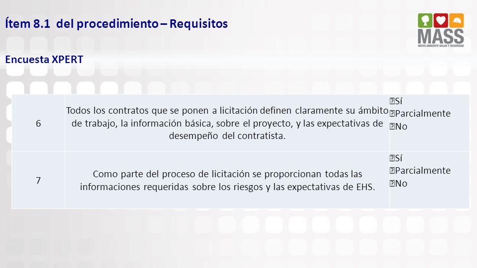 Ítem 8.1 del procedimiento – Requisitos Encuesta XPERT 6 Todos los contratos que se ponen a licitación definen claramente su ámbito de trabajo, la inf
