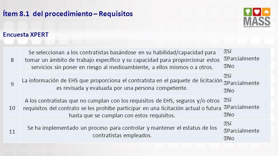 Ítem 8.1 del procedimiento – Requisitos Encuesta XPERT 8 Se seleccionan a los contratistas basándose en su habilidad/capacidad para tomar un ámbito de