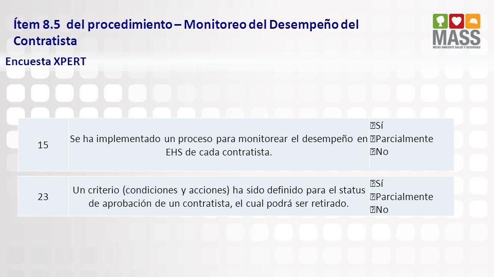 Ítem 8.5 del procedimiento – Monitoreo del Desempeño del Contratista Encuesta XPERT 15 Se ha implementado un proceso para monitorear el desempeño en E
