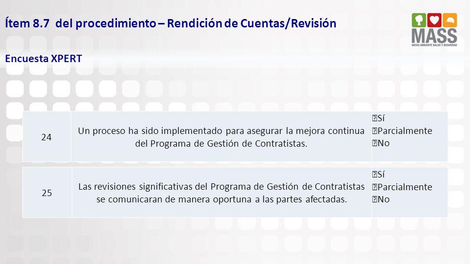 Ítem 8.7 del procedimiento – Rendición de Cuentas/Revisión Encuesta XPERT 25 Las revisiones significativas del Programa de Gestión de Contratistas se