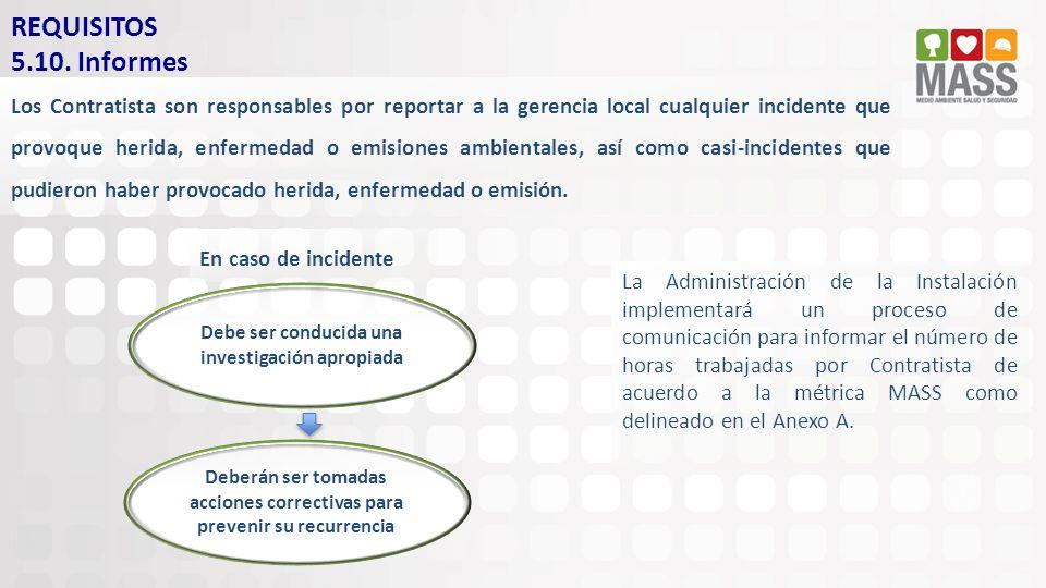 Los Contratista son responsables por reportar a la gerencia local cualquier incidente que provoque herida, enfermedad o emisiones ambientales, así com
