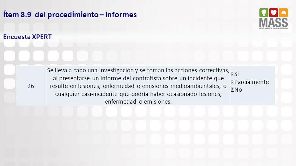 Ítem 8.9 del procedimiento – Informes Encuesta XPERT 26 Se lleva a cabo una investigación y se toman las acciones correctivas, al presentarse un infor