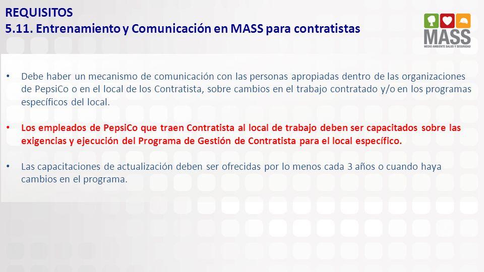 Debe haber un mecanismo de comunicación con las personas apropiadas dentro de las organizaciones de PepsiCo o en el local de los Contratista, sobre ca