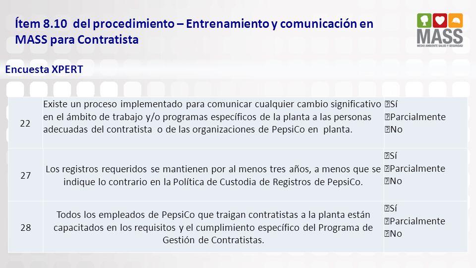 Ítem 8.10 del procedimiento – Entrenamiento y comunicación en MASS para Contratista Encuesta XPERT 27 Los registros requeridos se mantienen por al men