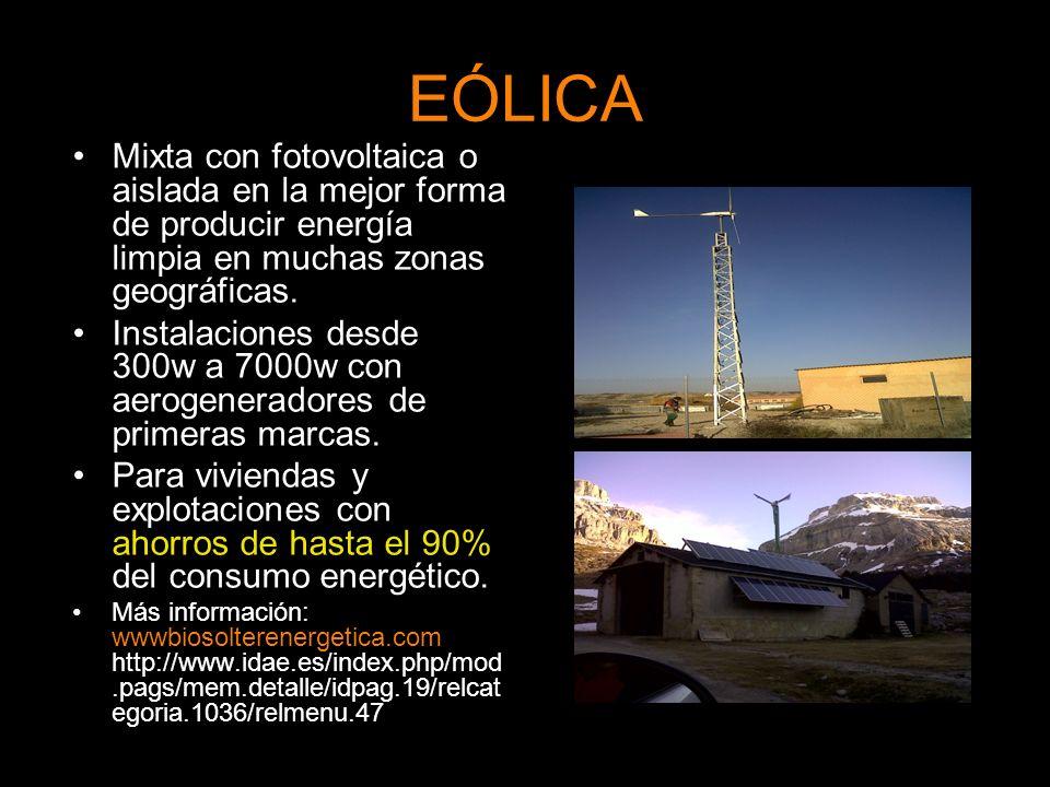 EÓLICA Mixta con fotovoltaica o aislada en la mejor forma de producir energía limpia en muchas zonas geográficas.