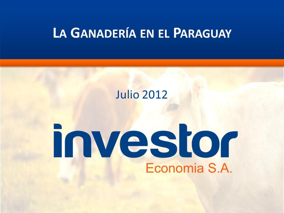 L A G ANADERÍA EN EL P ARAGUAY Julio 2012