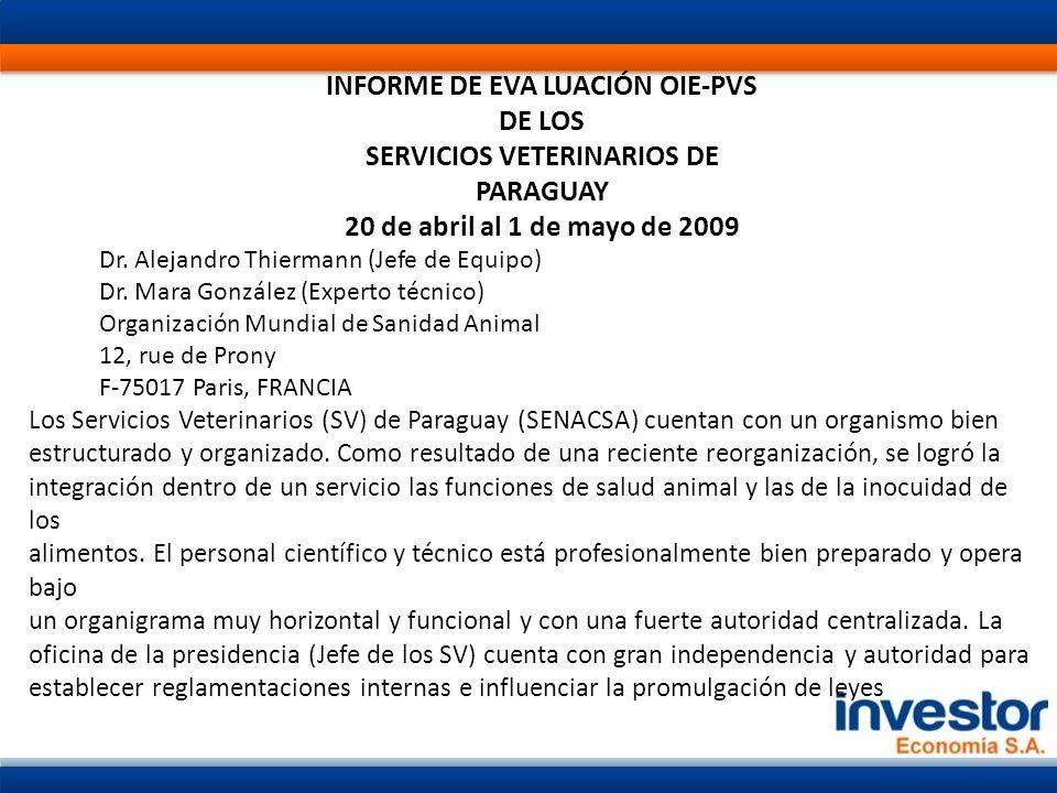 INFORME DE EVA LUACIÓN OIE-PVS DE LOS SERVICIOS VETERINARIOS DE PARAGUAY 20 de abril al 1 de mayo de 2009 Dr.