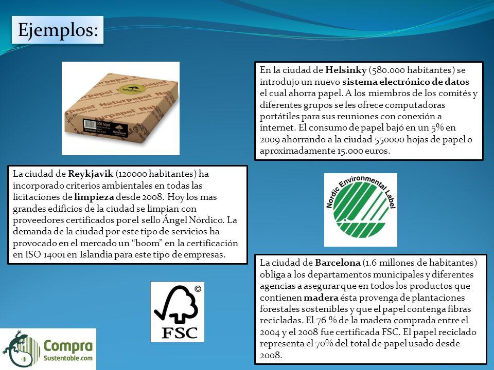 Ejemplos: En la ciudad de Helsinky (580.000 habitantes) se introdujo un nuevo sistema electrónico de datos el cual ahorra papel.