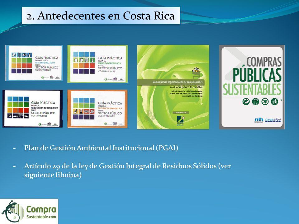 -Plan de Gestión Ambiental Institucional (PGAI) -Artículo 29 de la ley de Gestión Integral de Residuos Sólidos (ver siguiente filmina) 2.