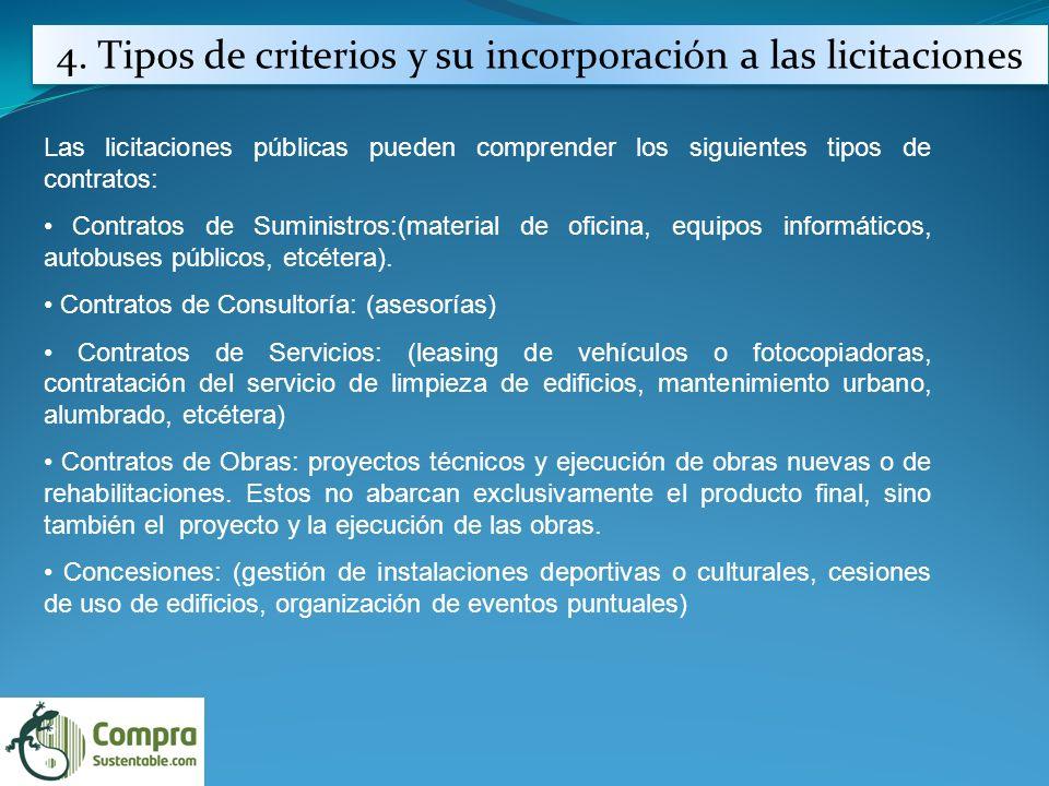 4. Tipos de criterios y su incorporación a las licitaciones Las licitaciones públicas pueden comprender los siguientes tipos de contratos: Contratos d