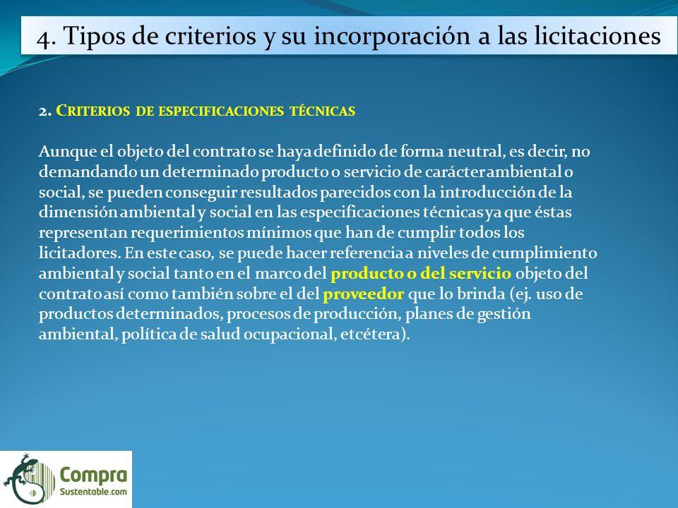 2. C RITERIOS DE ESPECIFICACIONES TÉCNICAS Aunque el objeto del contrato se haya definido de forma neutral, es decir, no demandando un determinado pro