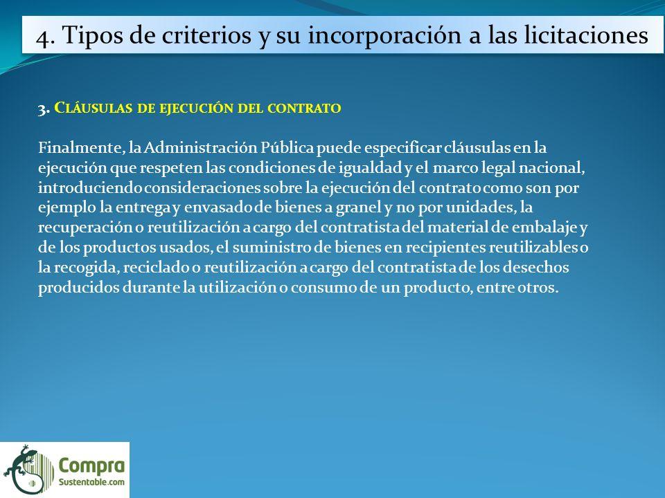 3. C LÁUSULAS DE EJECUCIÓN DEL CONTRATO Finalmente, la Administración Pública puede especificar cláusulas en la ejecución que respeten las condiciones