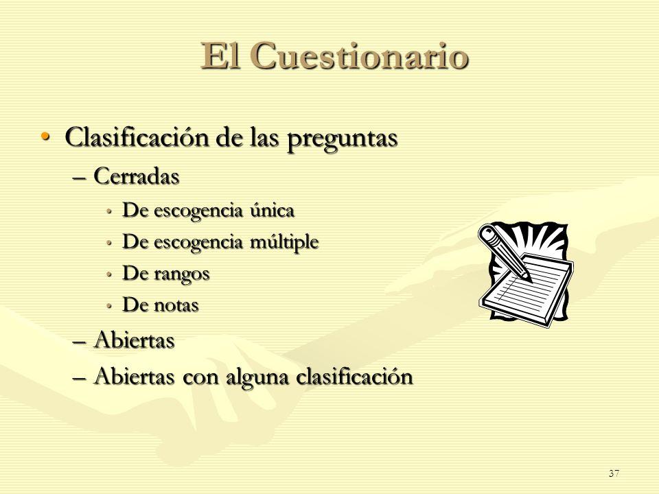 El Cuestionario Clasificación de las preguntasClasificación de las preguntas –Cerradas De escogencia única De escogencia única De escogencia múltiple