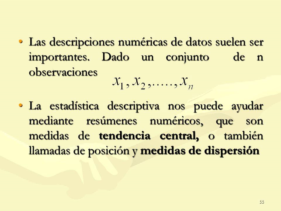 Las descripciones numéricas de datos suelen ser importantes. Dado un conjunto de n observacionesLas descripciones numéricas de datos suelen ser import