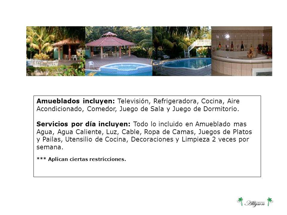 Amueblados incluyen: Televisión, Refrigeradora, Cocina, Aire Acondicionado, Comedor, Juego de Sala y Juego de Dormitorio.