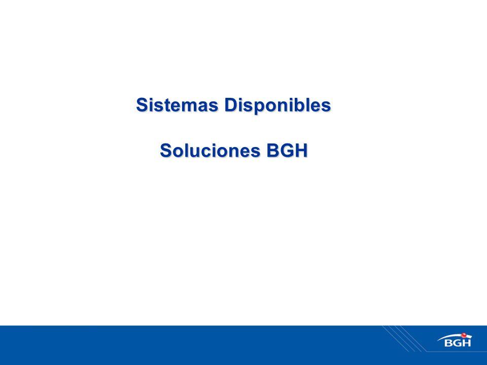 Sistemas Disponibles Soluciones BGH