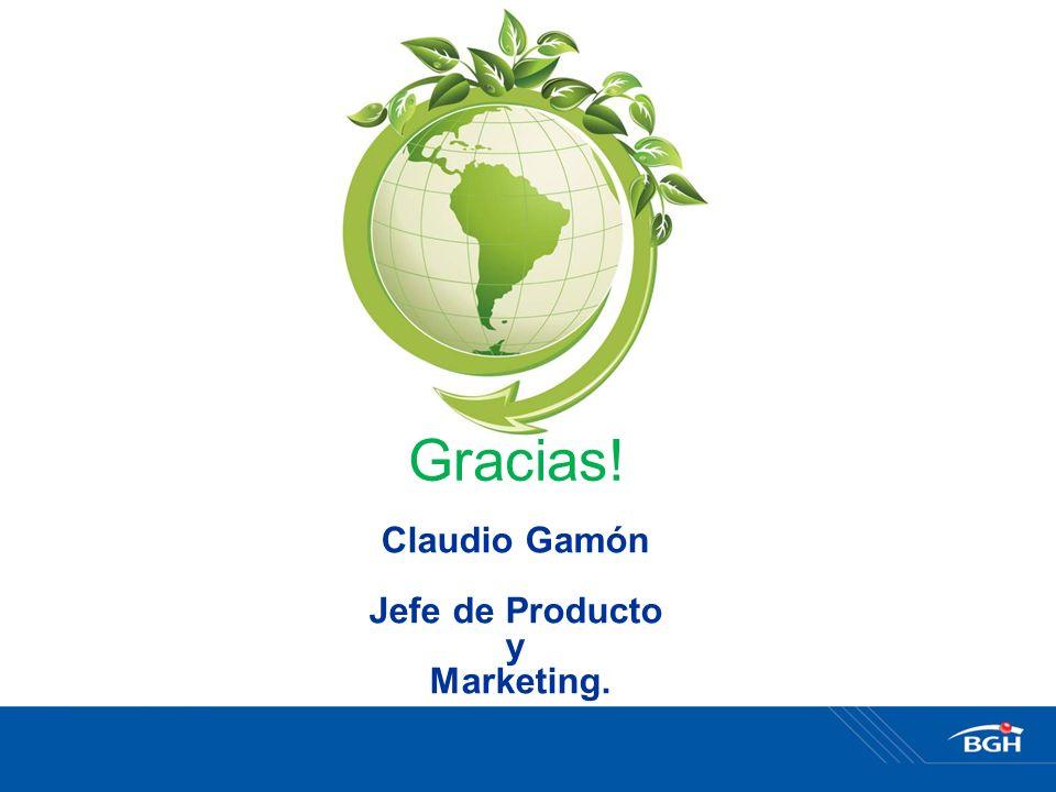 Gracias! Claudio Gamón Jefe de Producto y Marketing.