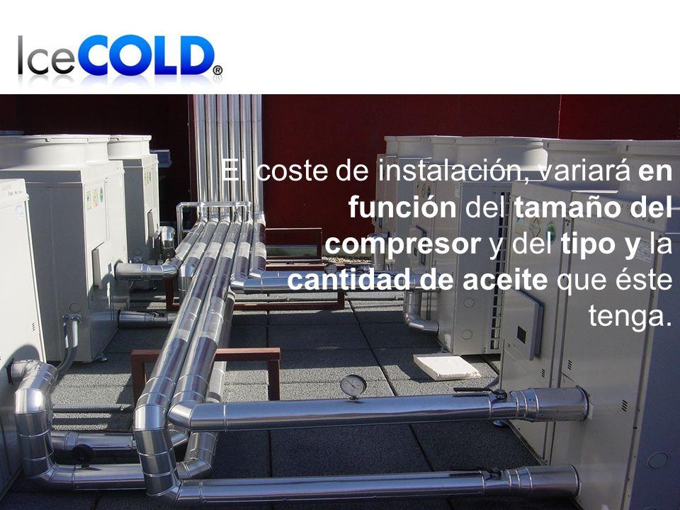 El coste de instalación, variará en función del tamaño del compresor y del tipo y la cantidad de aceite que éste tenga.