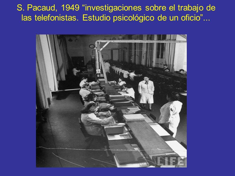 S. Pacaud, 1949 investigaciones sobre el trabajo de las telefonistas.