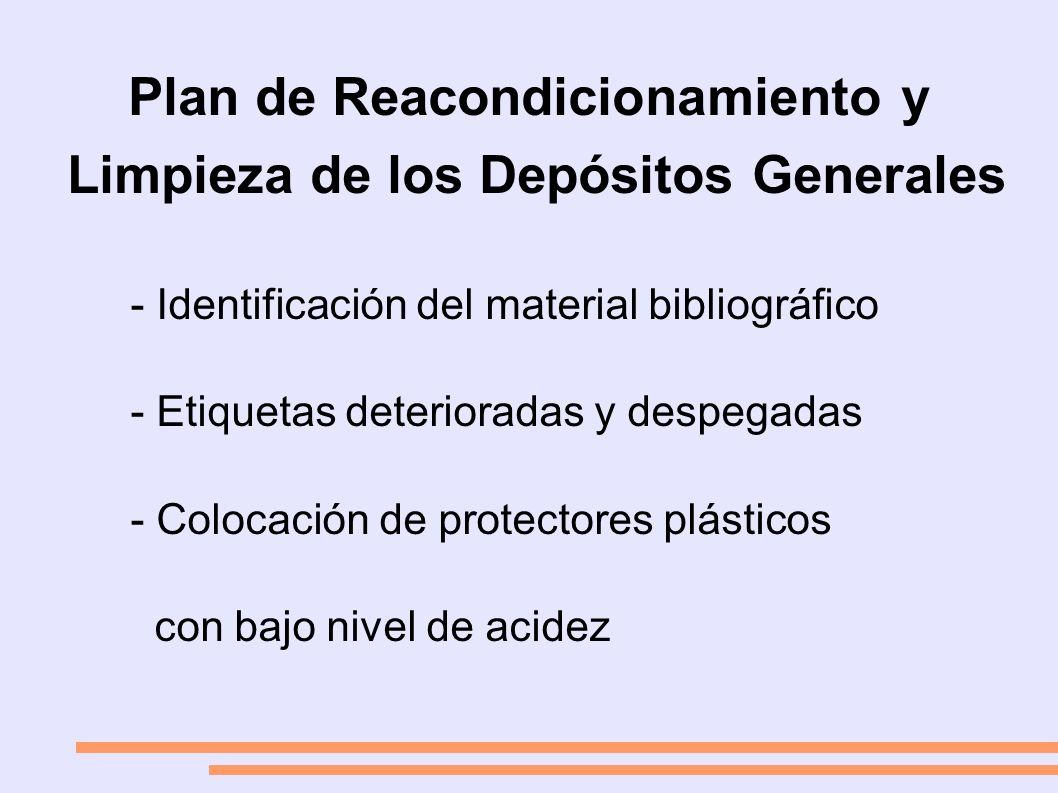 Plan de Reacondicionamiento y Limpieza de los Depósitos Generales - Identificación del material bibliográfico - Etiquetas deterioradas y despegadas - Colocación de protectores plásticos con bajo nivel de acidez
