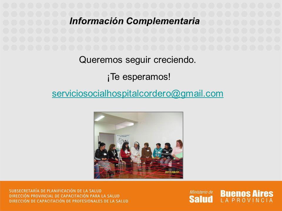 Información Complementaria Queremos seguir creciendo. ¡Te esperamos! serviciosocialhospitalcordero@gmail.com